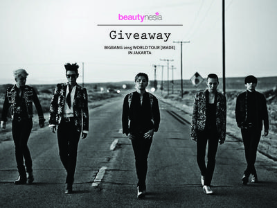 Beautynesia Giveaway: Tiket Konser BIGBANG 2015 World Tour [Made] in Jakarta