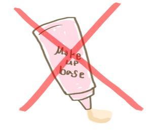 1. Hindari Penggunaan Makeup Base