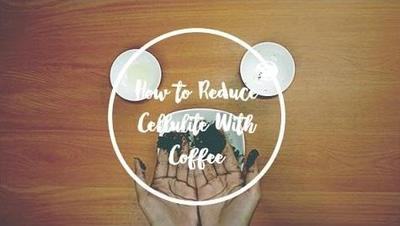 Menghilangkan Selulit dengan Tutorial DIY Coffee Scrub