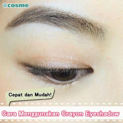 Cepat dan Mudah! Cara Menggunakan Crayon Eyeshadow