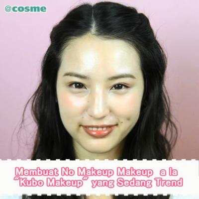 """Membuat No Makeup Makeup a la """"Kubo Makeup"""" yang Sedang Trend"""