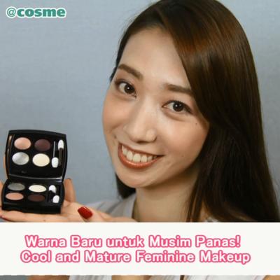 Warna Baru untuk Musim Panas! Cool and Mature Feminine Makeup