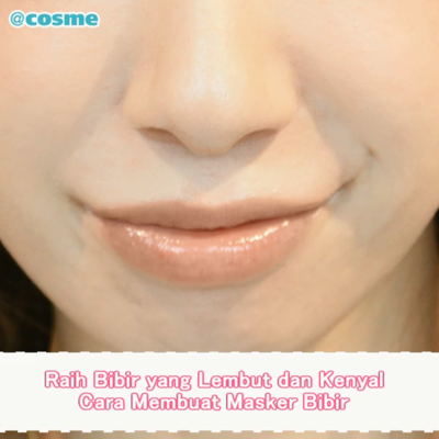 Raih Bibir yang Lembut dan Kenyal Cara Membuat Masker Bibir