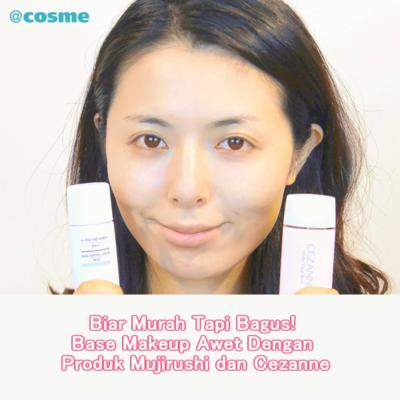 Biar Murah Tapi Bagus! Base Makeup Awet Dengan Produk Mujirushi dan Cezanne