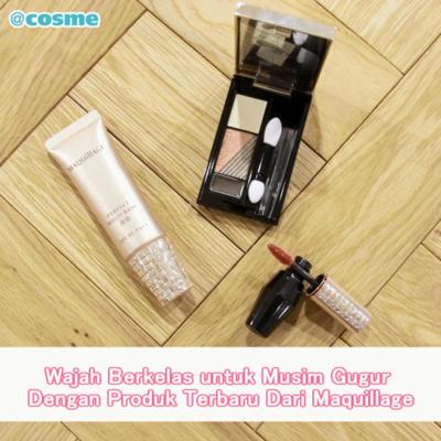 WajahBerkelas untuk Musim Gugur Dengan Produk Terbaru Dari Maquillage