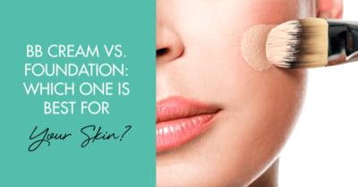 BB Cream vs Foundation, Mana Yang Terbaik Untuk Kulitmu? Ini Dia Jawabannya!