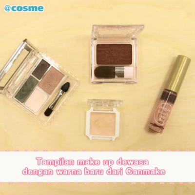 Tampilan make up dewasa dengan warna baru dari Canmake