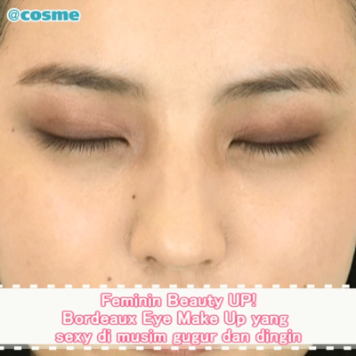 Feminin Beauty UP! Bordeaux Eye Make Up yang sexy di musim gugur dan dingin