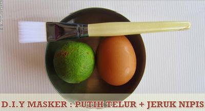 Jeruk Nipis dan Putih Telur