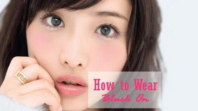 Cara Aplikasikan Blush On ala Wanita Jepang