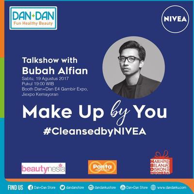Yuk, Curi Ilmu Makeup Bubah Alfian di DAN+DAN Talkshow Bersama Bubah Alfian & NIVEA!