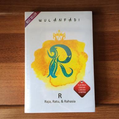 R: Raja, Ratu, dan Rahasia (Wulanfadi)