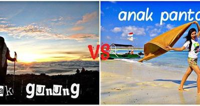 [FORUM] Kalau traveling kamu lebih suka ke pantai atau gunung?
