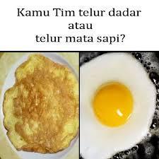 [FORUM] Kamu Tim Telur dadar atau telur mata sapi?