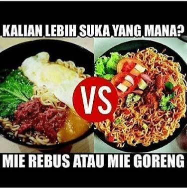 [FORUM] Pilih Mie Goreng atau Mie Rebus?